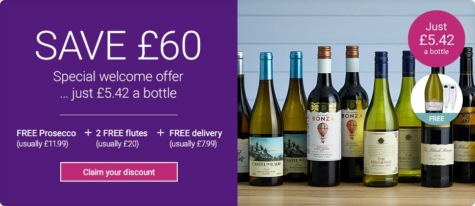 SAVE £60. Special welcome offer … just £5.42 a bottle. SAVE over £60 on your first case + 2 FREE prosecco (usually £11.99) + 2 FREE Dartington signature flutes (usually £20) + FREE delivery (usually £7.99). Claim your discount