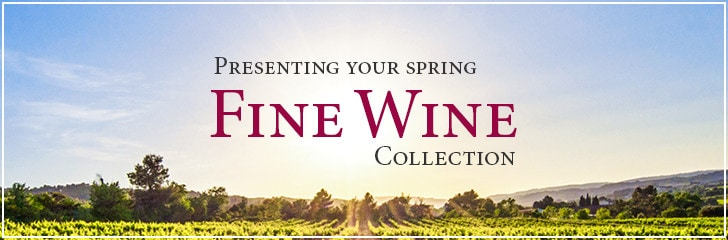Presenting your Spring Fine Wine Collection