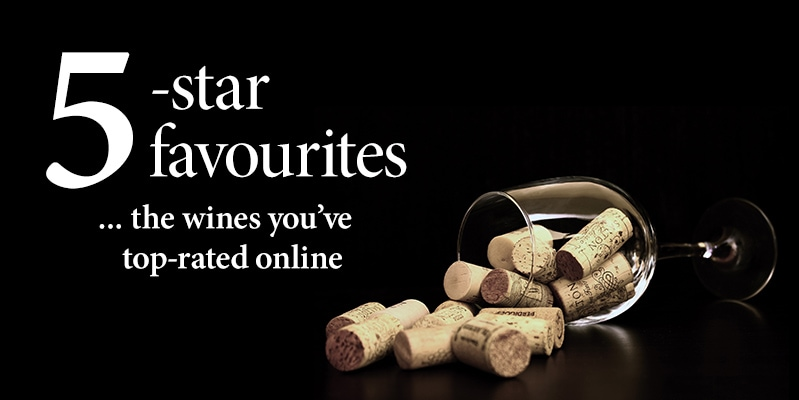 5-star favourites ...the wines you've top-rated online