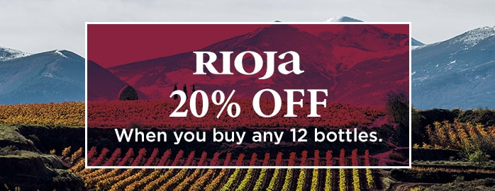 Rioja 20% OFF  When you buy any 12 bottles.