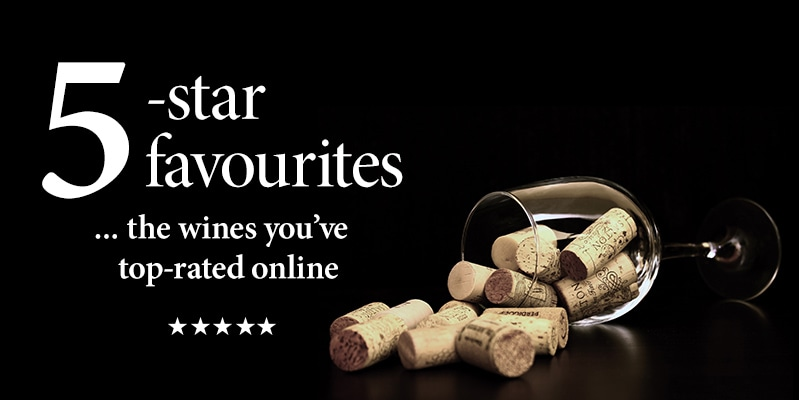 5-star favourites ...the wines you've top rated online